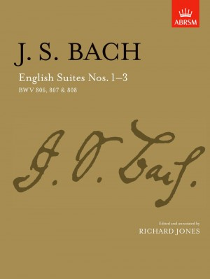 Johann Sebastian Bach: English Suites Nos.1-3