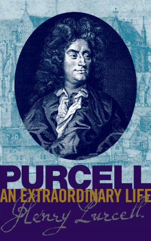 Bruce Wood: Purcell - An Extraordinary Life