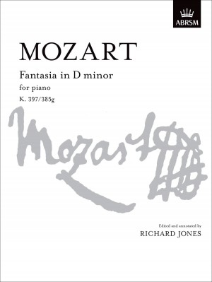 Wolfgang Amadeus Mozart Fantasia In D Minor For Piano K397