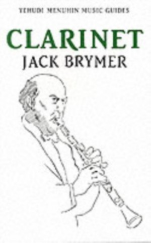 Jack Brymer: Yehudi Menuhin Music Guides - Clarinet