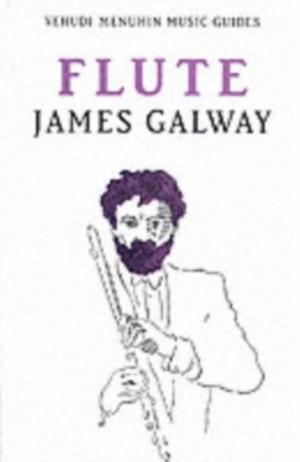 James Galway: Yehudi Menuhin Music Guides - Flute