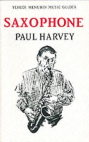 Paul Harvey: Yehudi Menuhin Music Guides - Saxophone
