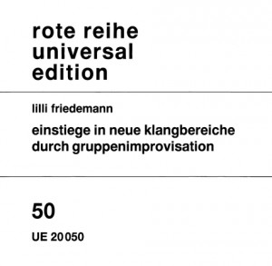 Friedemann, L: Einstiege in neue Klangbereiche durch Gruppenimprovisation