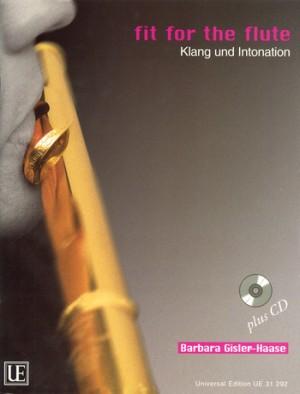 Gisler-Haase, B: Fit for the Flute - Klang und Intonation