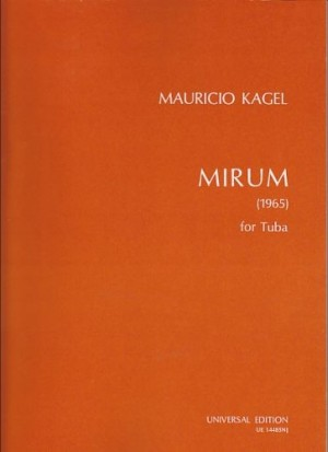 Kagel, M: Mirum for solo tuba