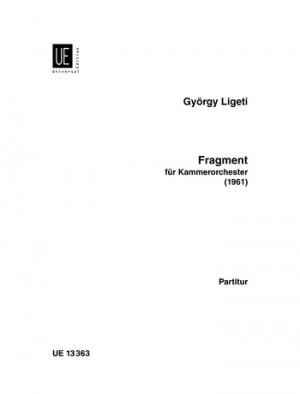 Ligeti, G: Ligeti Fragment Kammerorchester Score