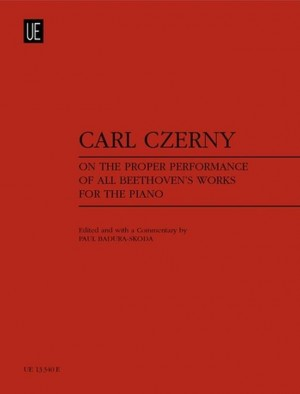 Czerny, C: On the Proper Performance of all Beethoven's Works for the Piano