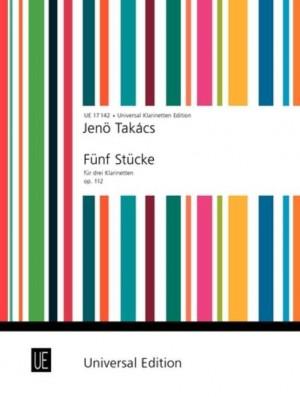 Takács, J: Takacs Five Pieces Op112 3clar Op. 112