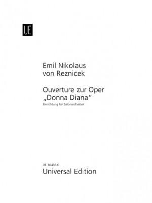 Reznicek, E J N F v: Ouvertüre zur Oper Donna Diana