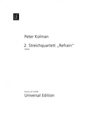 Kolman, P: Streichquartett Nr. 2 Refrain