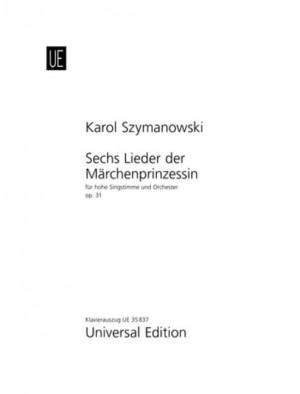 Szymanowski, K: Sechs Lieder der Märchenprinzessin op. 31
