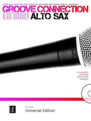 Dickbauer, K: Groove Connection – Alto Saxophone