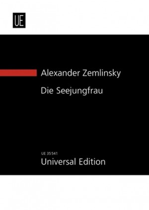 Zemlinsky: The Mermaid (Die Seejungfrau)