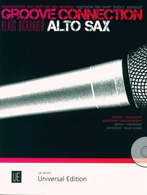 Dickbauer, K: Groove Connection - Alto Saxophone: Dorian – Mixolydian – Pentatonic Scales – Blues Scales