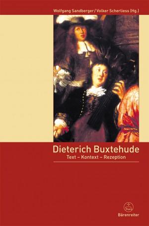 Dieterich Buxtehude: Text - Context - Reception
