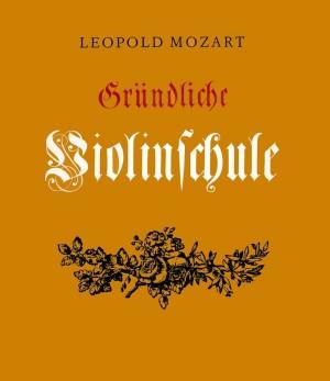 Mozart: Gründliche Violinschule
