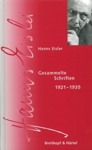 Hanns Eisler Complete Edition: Serie IX (Schriften) Bd. 1.1: Gesammelte Schriften 1921–1935