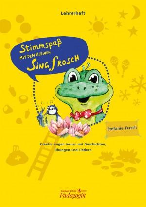Stefanie Fersch: Stimmspass mit dem kleinen Singfrosch (Teacher's Manual with Piano Part)