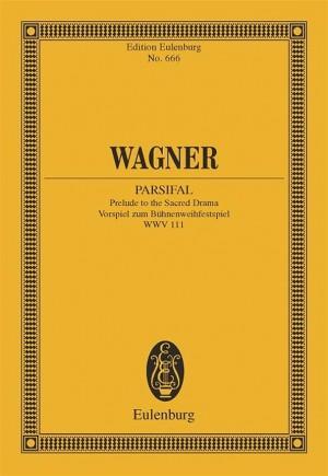 Wagner, R: Parsifal WWV 111