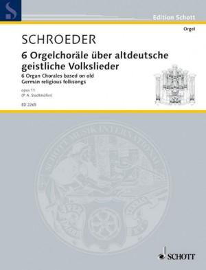 Schroeder, H: Six Organ Chorales op. 11