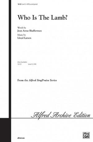Jean Anne Shafferman/Lloyd Larson: Who Is the Lamb?