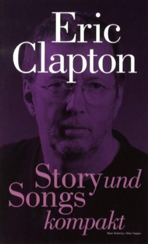 Marc Roberty/Alan Tepper: Story Und Songs Kompakt - Eric Clapton