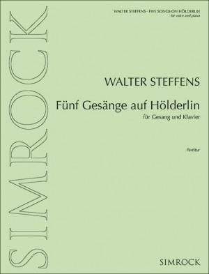 Steffens, W: Fünf Gesänge auf Hölderlin op. 95