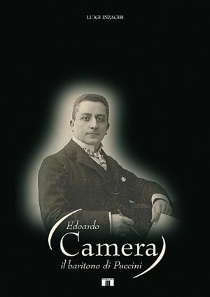Luigi Inzaghi: Edoardo Camera Il Baritono di Puccini