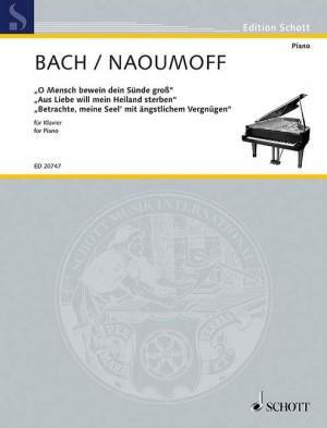 Bach, J S: O Mensch bewein dein Sünde groß · Aus Liebe will mein Heiland sterben · Betrachte, meine Seel BWV 622, BWV 244, BWV 245