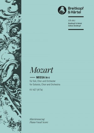 Mozart, W A: Mass in C minor K. 427 (417a)  KV 427 (417a)