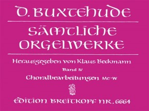Buxtehude: Complete Organ Works Volume IV