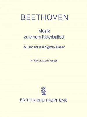 Beethoven: Musik zu Einem Ritterballett