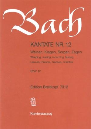 Bach, J S: Weinen, Klagen, sorgen, Zagen BWV 12