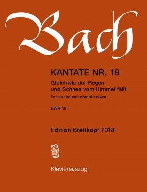 Bach, J S: Gleichwie der Regen und Schnee vom Himmel fällt BWV 18