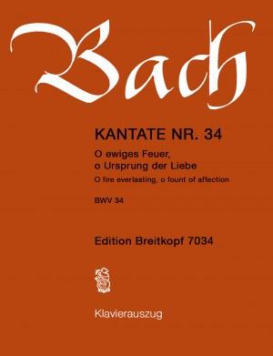 Bach, J S: O ewiges Feuer, O Ursprung der Liebe BWV 34