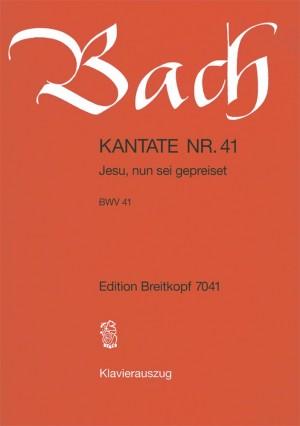 Bach, J S: Jesu, nun sei gepreiset BWV 41