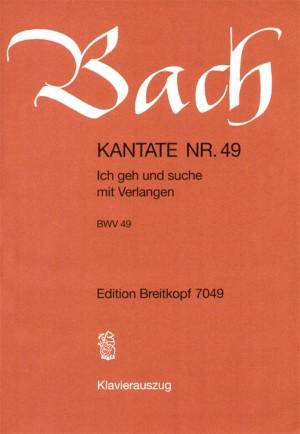 Bach, J S: Ich geh und suche mit Verlangen BWV 49