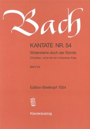 Bach, J S: Widerstehe doch der Sünde BWV 54