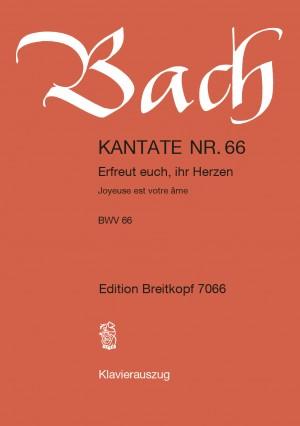 Bach, J S: Erfreuet euch, ihr Herzen BWV 66