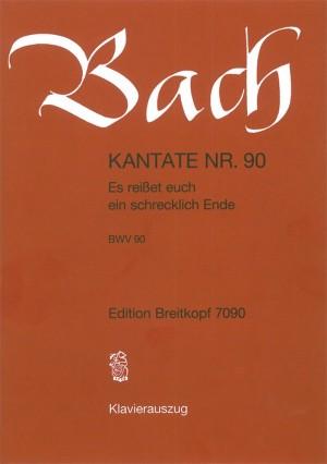 Bach, J S: Es reisset euch ein schrecklich Ende BWV 90