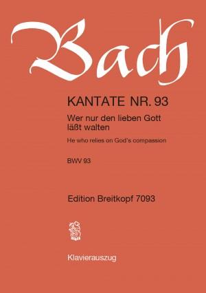 Bach, J S: Wer nur den lieben Gott läßt walten BWV 93