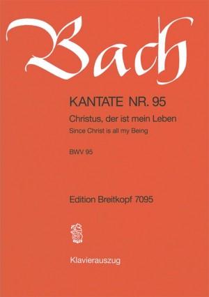 Bach, J S: Christus, der ist mein Leben BWV 95