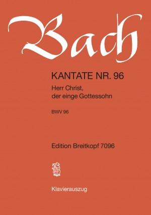 Bach, J S: Herr Christ, der einge Gottessohn BWV 96