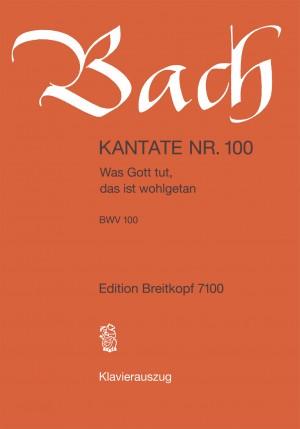 Bach, J S: Was Gott tut, das ist wohlgetan BWV 100