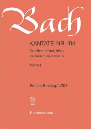 Bach, J S: Du Hirte Israel, höre BWV 104