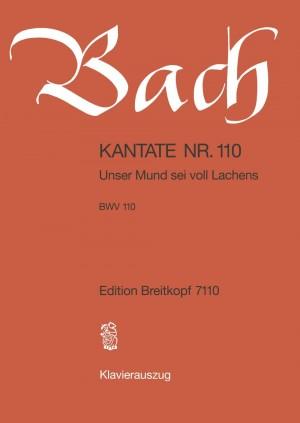Bach, J S: Unser Mund sei voll Lachens BWV 110