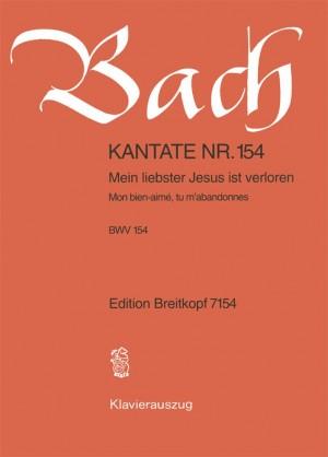 Bach, J S: Mein liebster Jesus ist verloren BWV 154