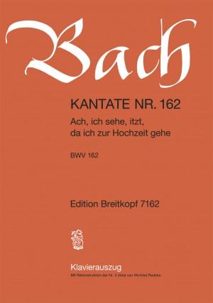Bach, J S: Ach, ich sehe, itzt, da ich zur Hochzeit gehe BWV 162