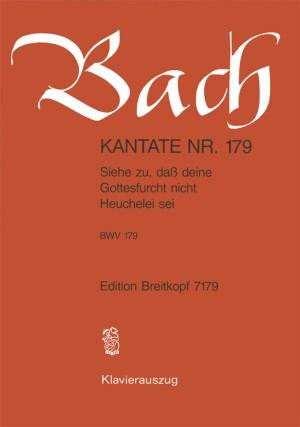 Bach, J S: Siehe zu,dass deine Gottesfurcht BWV 179
