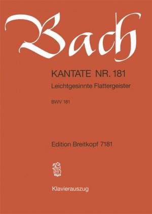 Bach, J S: Leichtgesinnte Flattergeister BWV 181